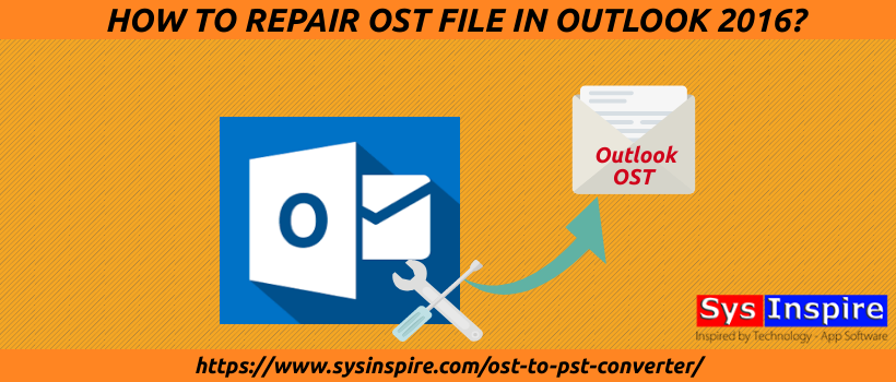 repair ost file outlook 2016