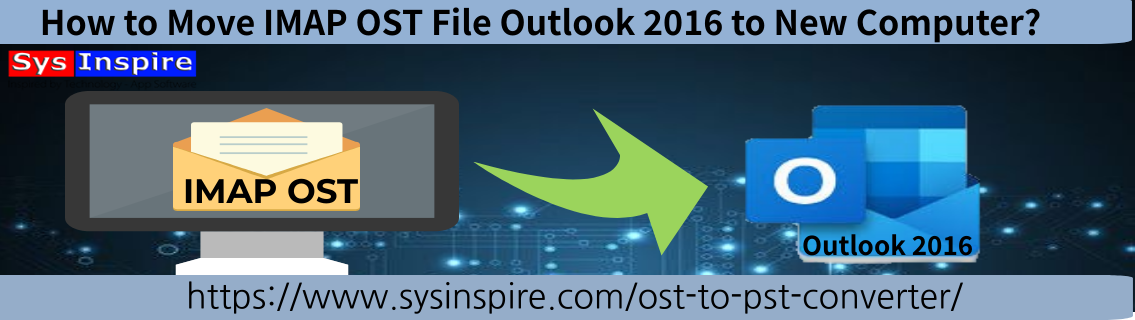 Move an IMAP OST File Outlook to New Computer