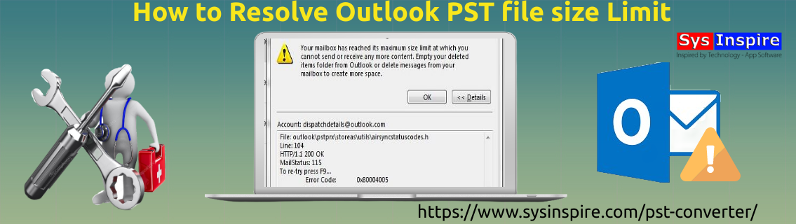 Resolve Outlook PST file size Limit