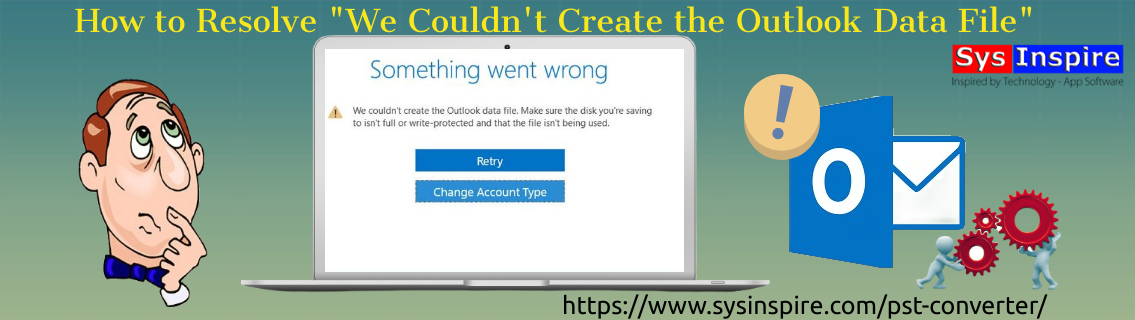 We Couldn't Create the Outlook Data File
