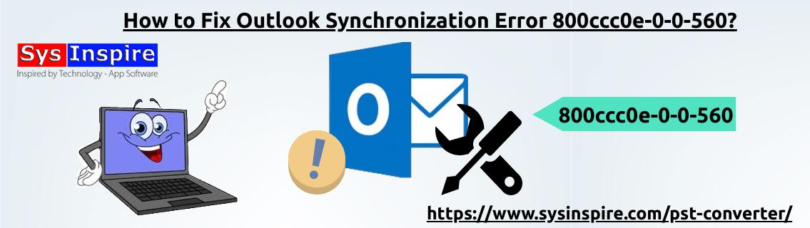 outlook synchronization error 800ccc0e-0-0-560