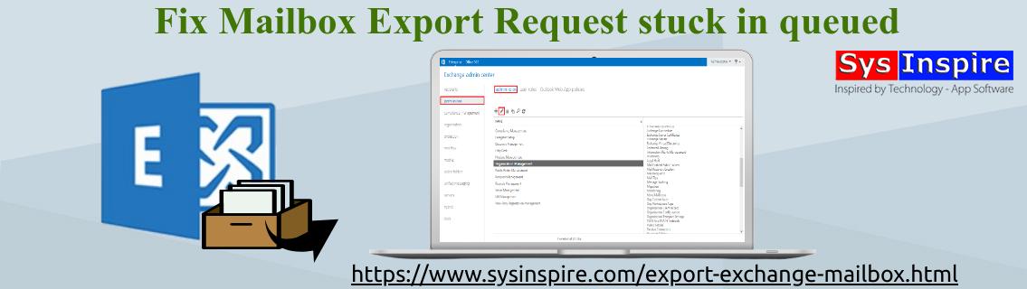 Mailbox Export Request stuck in queued