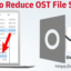 How to Reduce OST File Size in Outlook [2010/2013/2016]