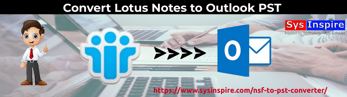 Convert Lotus Notes to Outlook PST