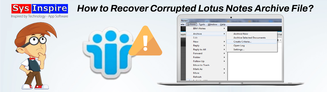 Recover Corrupted Lotus Notes Archive File