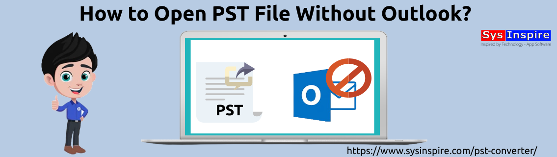 Open PST File Without Outlook