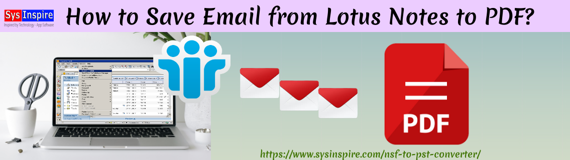 Save Email from Lotus Notes to PDF